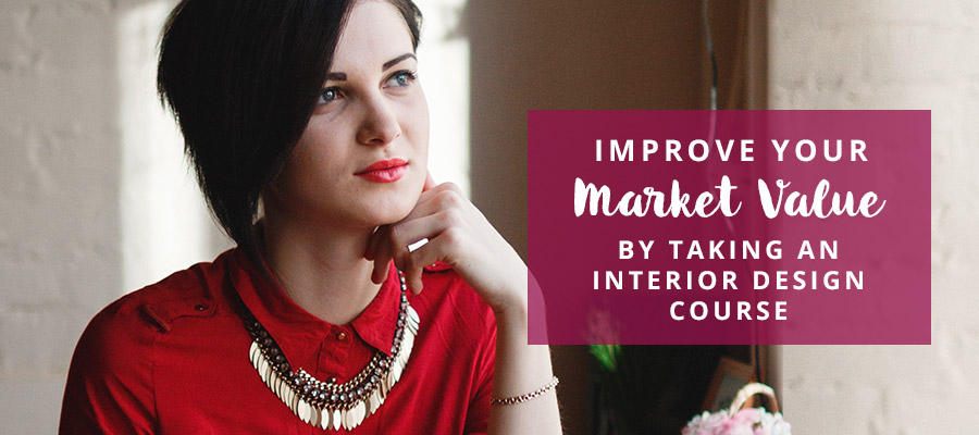 Improve Your Market Value by Taking an Interior Design Course