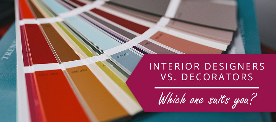 Interior Designer vs Decorator – Which one suits you?